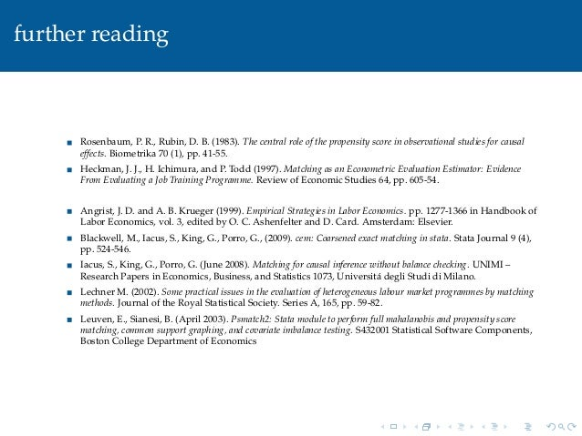 further readingRosenbaum, P. R., Rubin, D. B. (1983). The central role of the propensity score in observational studies fo...