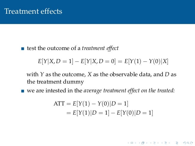 Treatment effectstest the outcome of a treatment effectE[Y|X, D = 1] − E[Y|X, D = 0] = E[Y(1) − Y(0)|X]with Y as the outco...