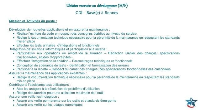 Ubister recrute un développeur (H/F) CDI - Basé(e) à Rennes Mission et Activités du poste : Développer de nouvelles applic...
