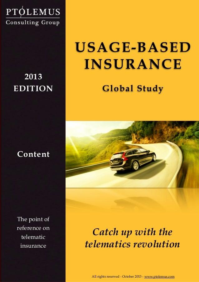 UBI study content © PTOLEMUS - www.ptolemus.com - Global Insurance Telematics Study Content - 2013 - All rights reserved T...