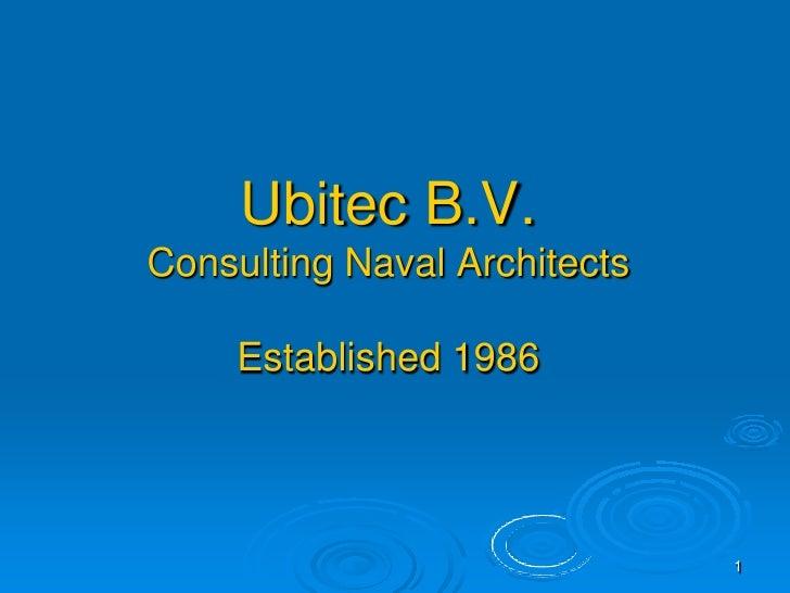 Ubitec B.V. Consulting Naval Architects       Established 1986                                   1