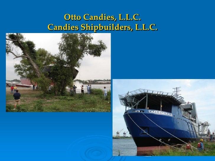 Otto Candies, L.L.C. Candies Shipbuilders, L.L.C.                                    15