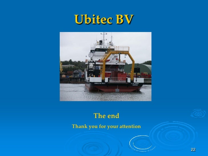 Ubitec BV             The end Thank you for your attention                                   22