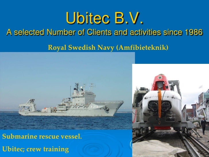 Ubitec B.V.  A selected Number of Clients and activities since 1986               Royal Swedish Navy (Amfibieteknik)     S...