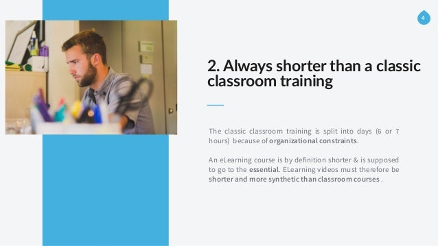 2. Always shorter than a classic  classroom training  4 The classic classroom training is split into days (6 or 7 ...