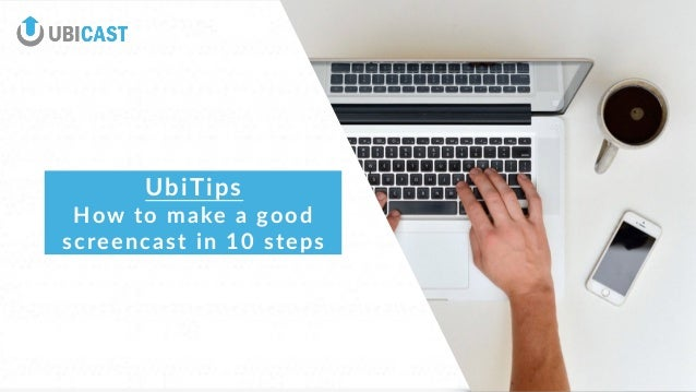 UbiTips  How to make a good  screencast in 10 steps