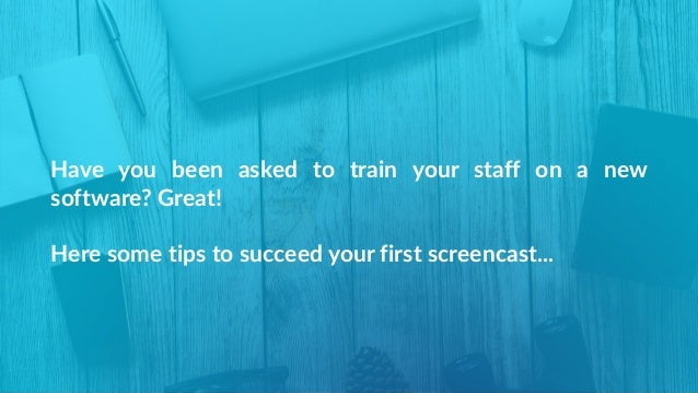 Have  you  been  asked  to  train  your  staff  on  a  new  software? Great!  Here some tips to succeed ...