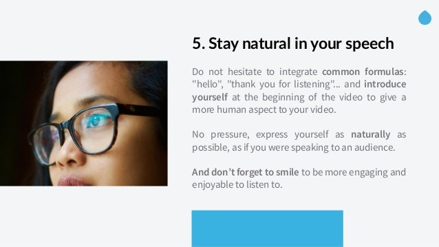 """5. Stay natural in your speech  Do not hesitate to integrate common formulas: """"hello"""", """"thank you for listening""""... ..."""