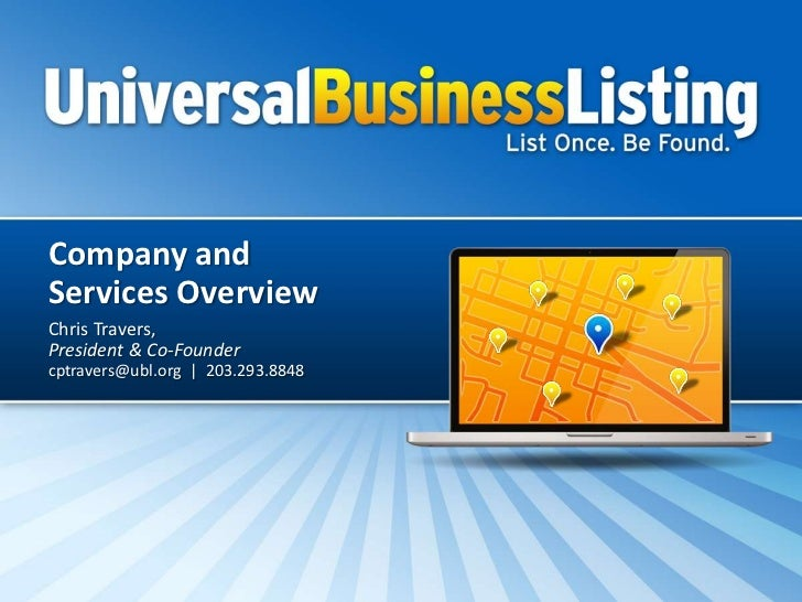 Company andServices OverviewChris Travers,President & Co-Foundercptravers@ubl.org | 203.293.8848