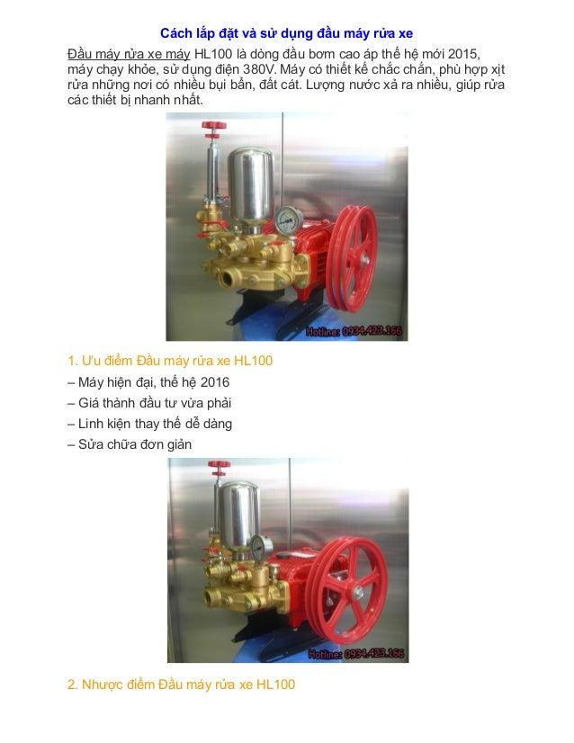 Cách lắp đặt và sử dụng đầu máy rửa xe Đầu máy rửa xe máy HL100 là dòng đầu bơm cao áp thế hệ mới 2015, máy chạy khỏe, sử ...