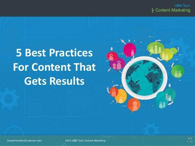 CreateYourNextCustomer.com 2015 UBM Tech Content Marketing UBM Tech ╟ Content Marketing CreateYourNextCustomer.com 2015 UB...