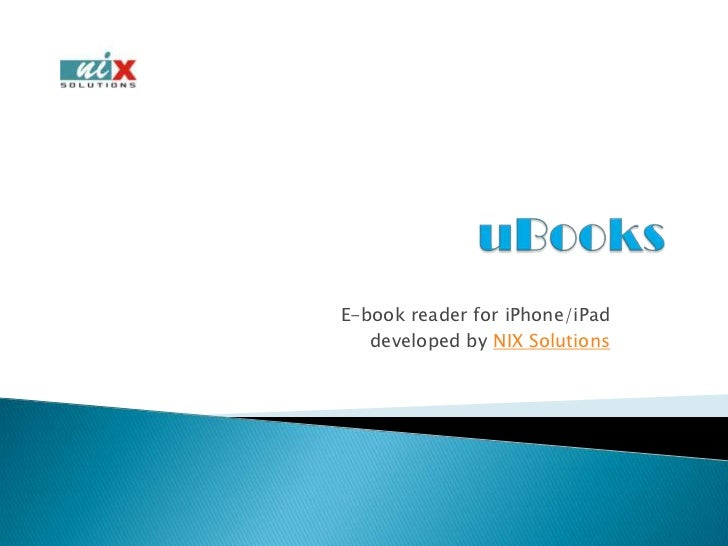 uBooks<br />E-book reader for iPhone/iPad<br />developed by NIX Solutions<br />