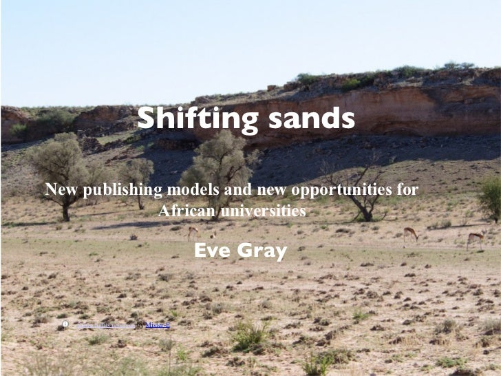 Shifting publishing models and                    Open Access, new sands                    new opportunities for African ...