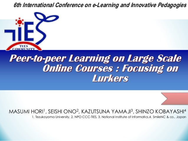 6th International Conference on e-Learning and Innovative Pedagogies  Peer-to-peer Learning on Large Scale Online Courses ...