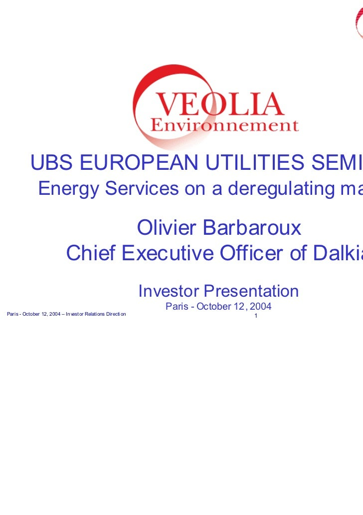 UBS EUROPEAN UTILITIES SEMINAR              Energy Services on a deregulating market                                   Oli...