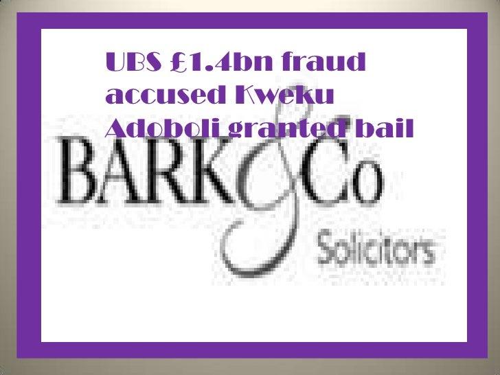 UBS £1.4bn fraudaccused KwekuAdoboli granted bail