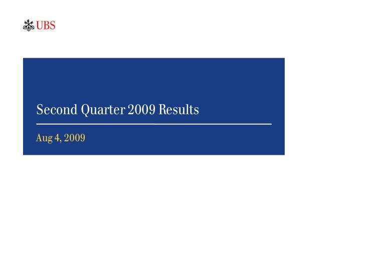 Second Quarter 2009 Results Aug 4, 2009