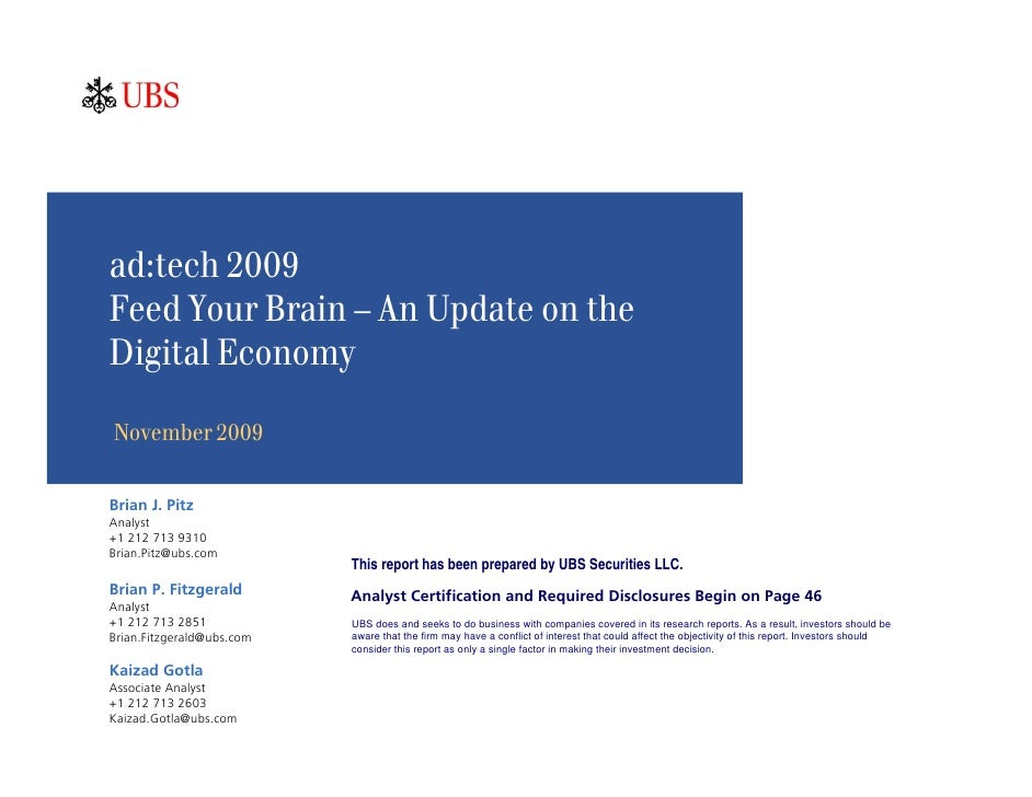 ad:tech 2009 Feed Your Brain – An Update on the Digital Economy  November 2009  Brian J. Pitz Analyst +1 212 713 9310 Bria...