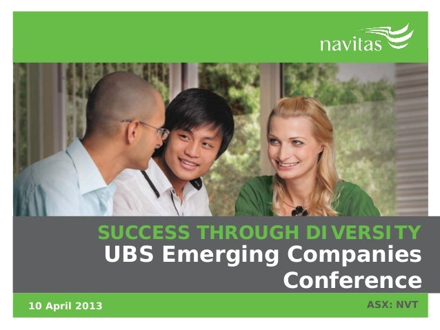 SUCCESS THROUGH DIVERSITY                UBS Emerging Companies                            Conference10 April 2013        ...