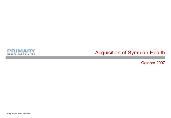 Acquisition of Symbion Health                                                       October 2007Strictly Private and Confi...