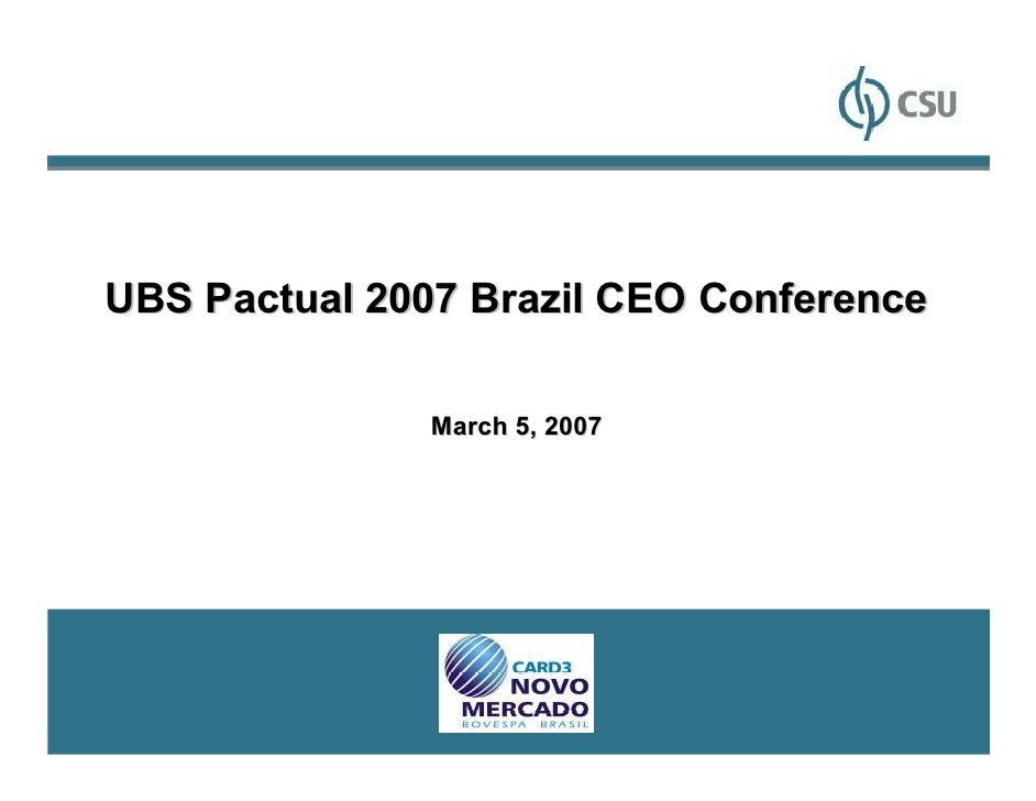 UBS Pactual 2007 Brazil CEO Conference               March 5, 2007                                         1