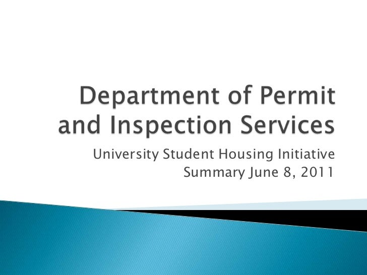 Department of Permit and Inspection Services<br />University Student Housing Initiative<br />Summary June 8, 2011<br />