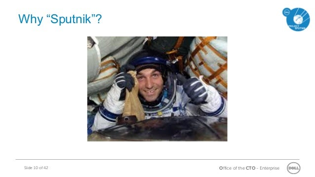 """Office of the CTO - EnterpriseSlide 10 of 42 Why """"Sputnik""""?"""