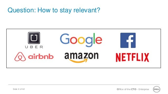 Office of the CTO - EnterpriseSlide 2 of 42 Question: How to stay relevant?
