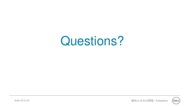 Office of the CTO - EnterpriseSlide 42 of 42 Questions?
