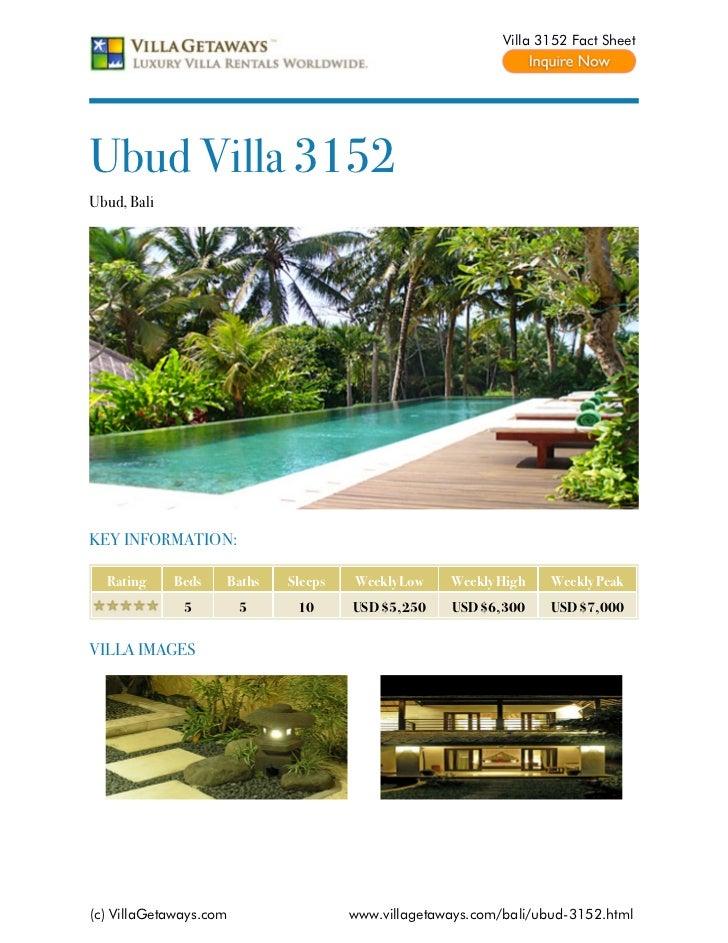 Villa 3152 Fact SheetUbud Villa 3152Ubud, BaliKEY INFORMATION:  Rating     Beds   Baths   Sleeps   Weekly Low    Weekly Hi...