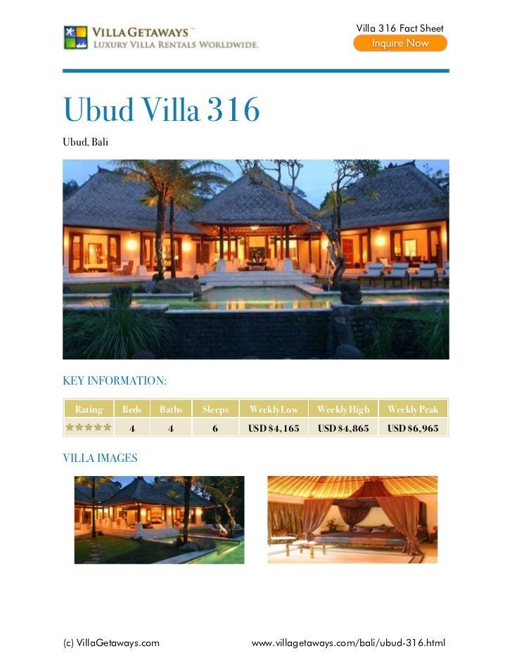 Villa 316 Fact SheetUbud Villa 316Ubud, BaliKEY INFORMATION:  Rating     Beds   Baths   Sleeps   Weekly Low   Weekly High ...
