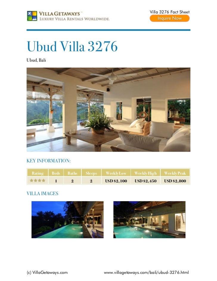 Villa 3276 Fact SheetUbud Villa 3276Ubud, BaliKEY INFORMATION:  Rating     Beds   Baths   Sleeps   Weekly Low    Weekly Hi...