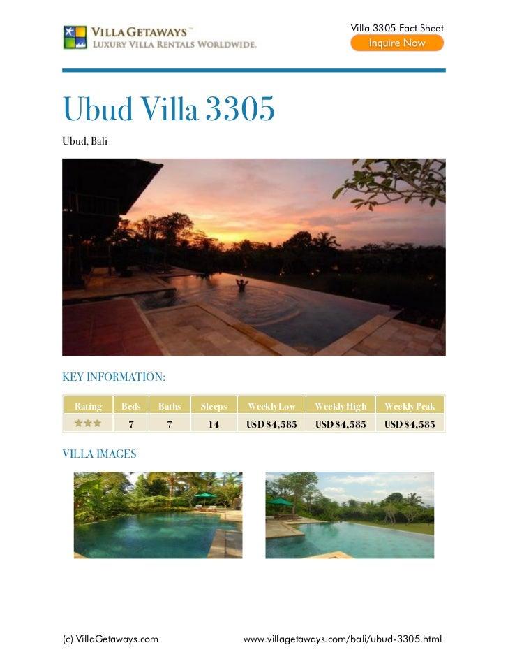 Villa 3305 Fact SheetUbud Villa 3305Ubud, BaliKEY INFORMATION:  Rating     Beds   Baths   Sleeps   Weekly Low    Weekly Hi...