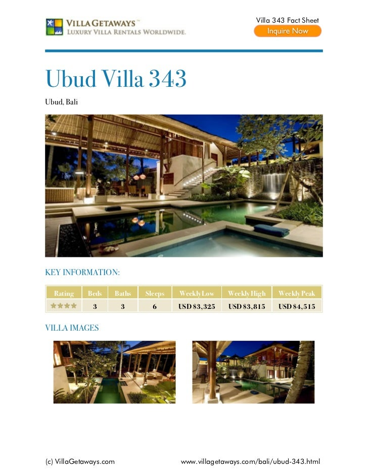 Villa 343 Fact SheetUbud Villa 343Ubud, BaliKEY INFORMATION:  Rating     Beds   Baths   Sleeps   Weekly Low   Weekly High ...