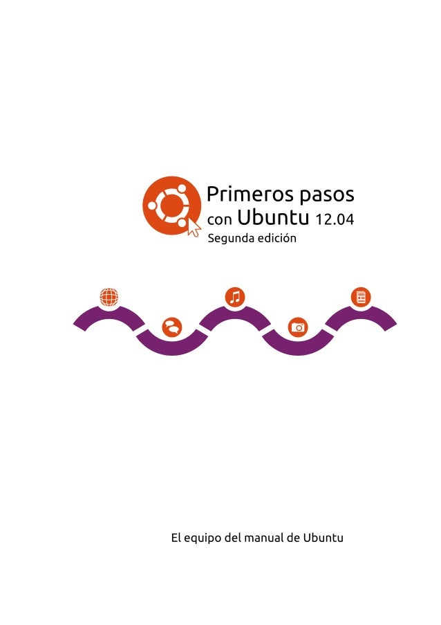 Copyright © – por el equipo de Ubuntu Manual. Algunos dere- chos reservados. cba Este trabajo está licenciado bajo...