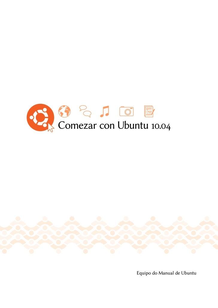 Copyright ©  Equipo do manual de Ubuntu. Algúns dereitos reservados.cbaEste traballo ten a licenza Creative Commons At...