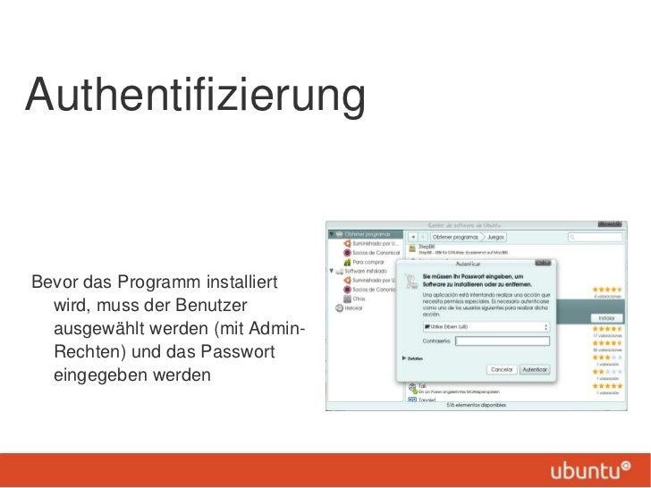 AuthentifizierungBevor das Programm installiert  wird, muss der Benutzer  ausgewählt werden (mit Admin-  Rechten) und das ...
