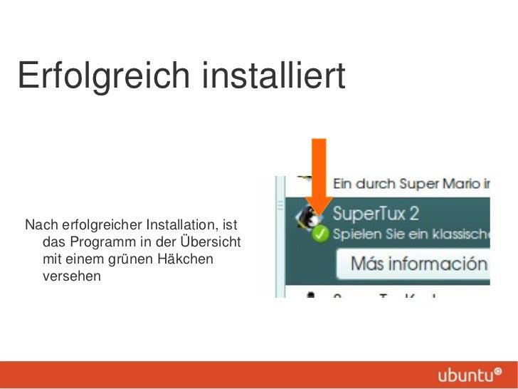 Erfolgreich installiertNach erfolgreicher Installation, ist  das Programm in der Übersicht  mit einem grünen Häkchen  vers...