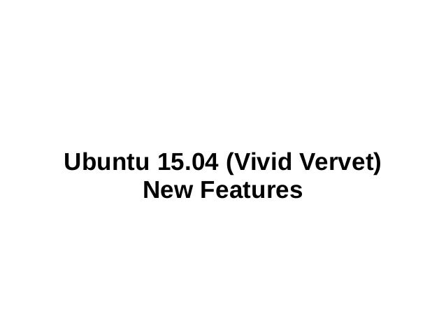 Ubuntu 15.04 (Vivid Vervet) New Features