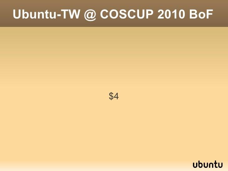 Ubuntu-TW @ COSCUP 2010 BoF                 $4
