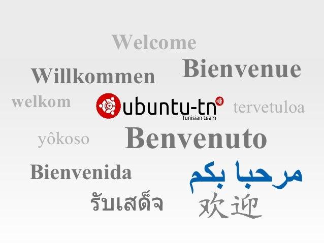 Welcome Willkommen Bienvenuewelkom               tervetuloa  yôkoso    Benvenuto Bienvenida      مرحبا بكم