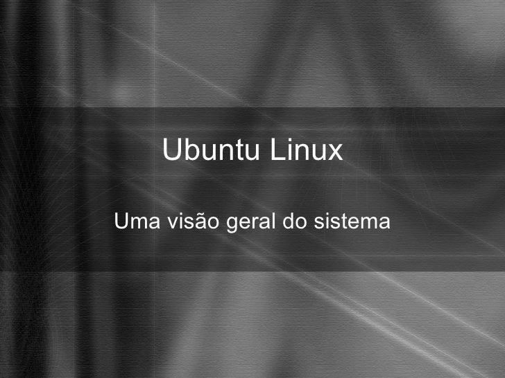 Ubuntu Linux Uma visão geral do sistema