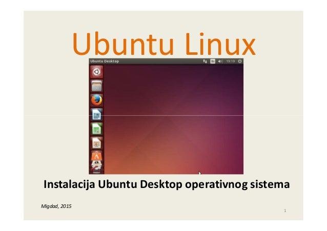 Ubuntu Linux 1 Instalacija Ubuntu Desktop operativnog sistema Migdad, 2015