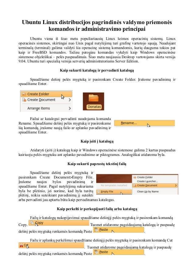 Ubuntu Linux distribucijos pagrindinės valdymo priemonės komandos ir administravimo principai Ubuntu viena iš šiuo metu po...