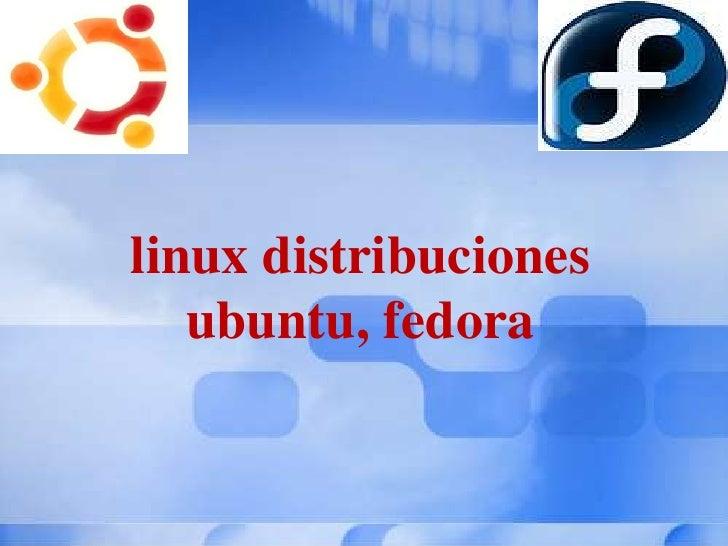 linux distribuciones ubuntu, fedora<br />