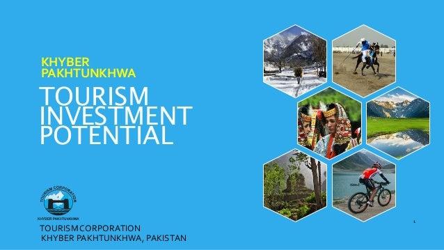 TOURISMCORPORATION KHYBER PAKHTUNKHWA TOURISM INVESTMENT POTENTIAL KHYBER PAKHTUNKHWA, PAKISTAN 1