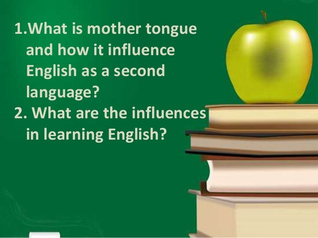 mother tounge interference in english How do i reduce my hindi accent in english where can i get conversation partners update cancel  you can overcome the problem of mother tongue influence while.
