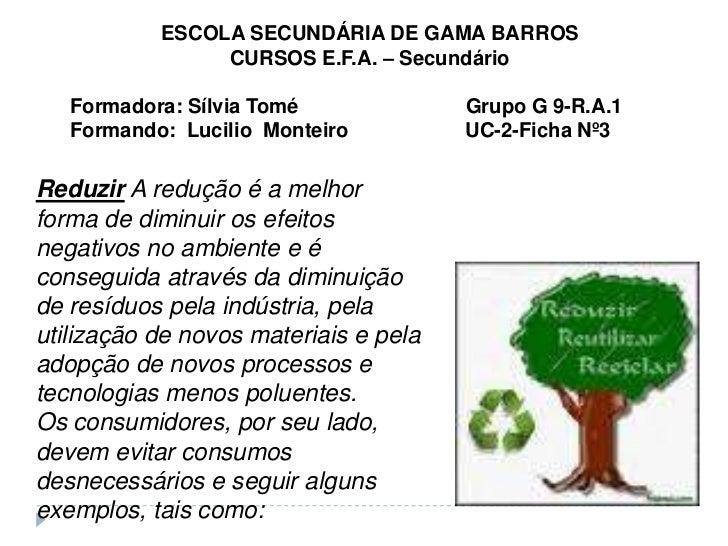 ESCOLA SECUNDÁRIA DE GAMA BARROS           <br />CURSOS E.F.A. – Secundário<br />Formadora: Sílvia Tomé                   ...