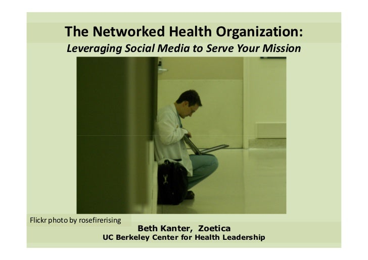 The Networked Health Organization:            Leveraging Social Media to Serve Your MissionFlickr photo by rosefirerising ...