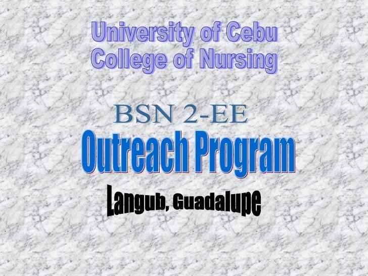 University of Cebu College of Nursing BSN 2-EE Outreach Program Langub, Guadalupe